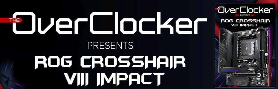 The Overclocker Presents - ROG Crosshair VIII IMPACT