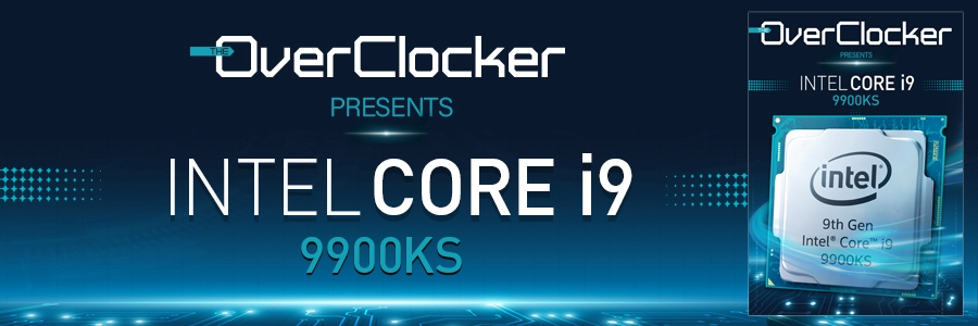 TheOverclocker Presents - Intel Core i9 9900KS